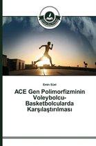 Ace Gen Polimorfizminin Voleybolcu-Basketbolcularda Kar La T R Lmas