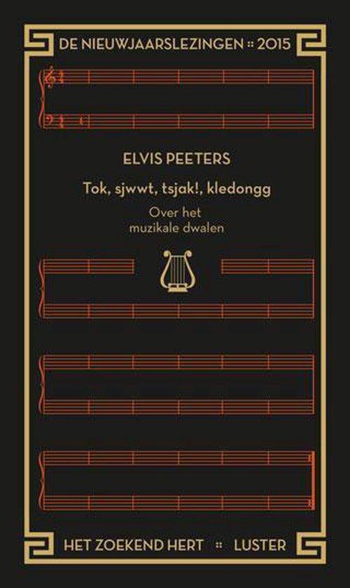 Tok, sjwwt, tsjak!, kledongg 2015 - Elvis Peeters  