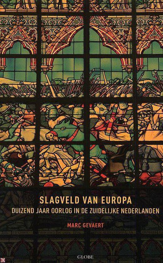 Slagveld Van Europa - Marc Gevaert  