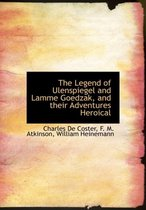 The Legend of Ulenspiegel and Lamme Goedzak, and Their Adventures Heroical