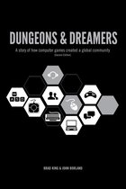 Dungeons & Dreamers: A Story of How Computer Games Became a Global Community (Second Edition)