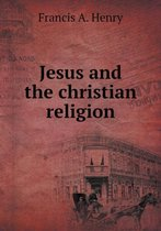 Jesus and the Christian Religion
