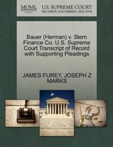 Bauer (Herman) V. Stern Finance Co. U.S. Supreme Court Transcript of Record with Supporting Pleadings