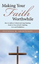 Making Your Faith Worthwhile