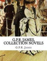 G.P.R. James, Collection Novels