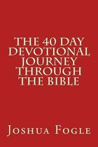 The 40 Day Devotional Journey Through the Bible