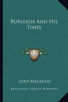 Burleigh and His Times