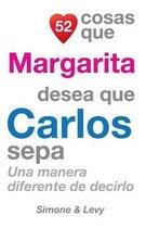 52 Cosas Que Margarita Desea Que Carlos Sepa
