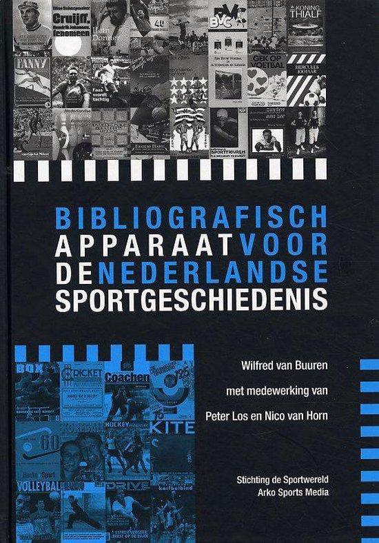 Bibliografisch Apparaat Voor De Nederlandse Sportgeschiedenis - Wilfred van Buuren |