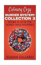 Culinary Cozy Murder Mystery Collection 3 - Books 11-15 of the Donut Hole Mysteries