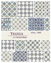 Tegels uit Rotterdam 1609-1866