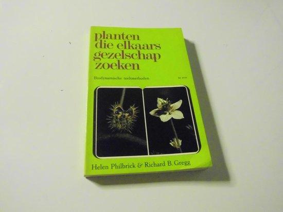 Planten die elkaars gezelschap zoeken - Philbrick |