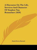 A Discourse on the Life, Services and Character of Stephen Van Rensselaer (1839)