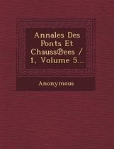 Annales Des Ponts Et Chauss Ees / 1, Volume 5...