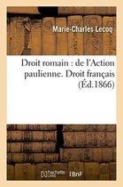 Droit Romain: Action Paulienne. Droit Francais: de l'Autorite de la Chose Jugee En Matiere Civile.