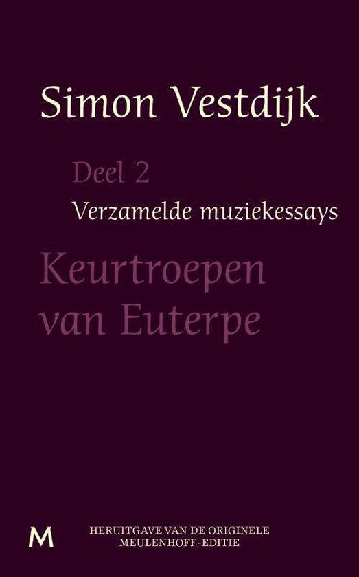 Verzamelde muziekessays 2 - Keurtroepen van Euterpe - Simon Vestdijk |