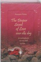 The Deeper Secret Of Love Voor Elke Dag