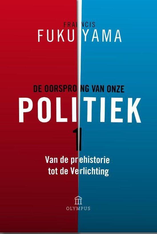 De oorsprong van onze politiek 1 - Francis Fukuyama  