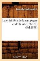 La cuisiniere de la campagne et de la ville (76e ed) (Ed.1898)