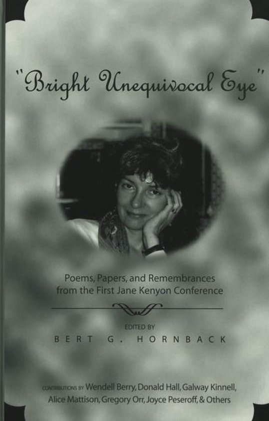 Boek cover Bright Unequivocal Eye van Jane Kenyon Conference (Hardcover)