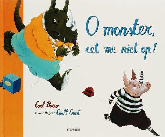 O Monster, Eet Me Niet Op! - Carl Norac |
