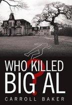 Who Killed Big Al?