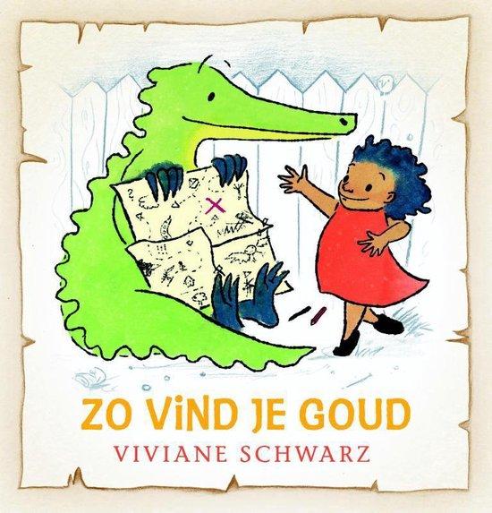 Zo vind je goud - Viviane Schwarz |