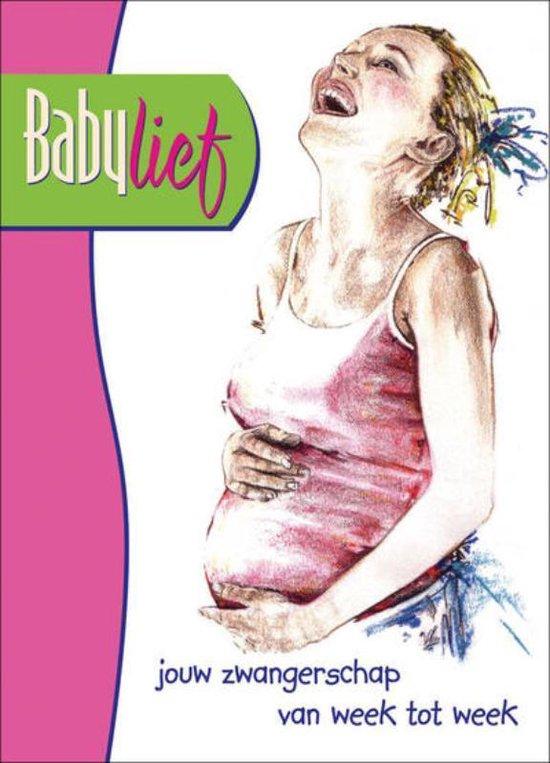 Babylief - weekboek voor zwangere vrouwen - Mirella van Schaaijk |