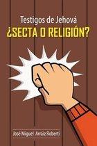 Testigos de Jehov secta O Religi n?
