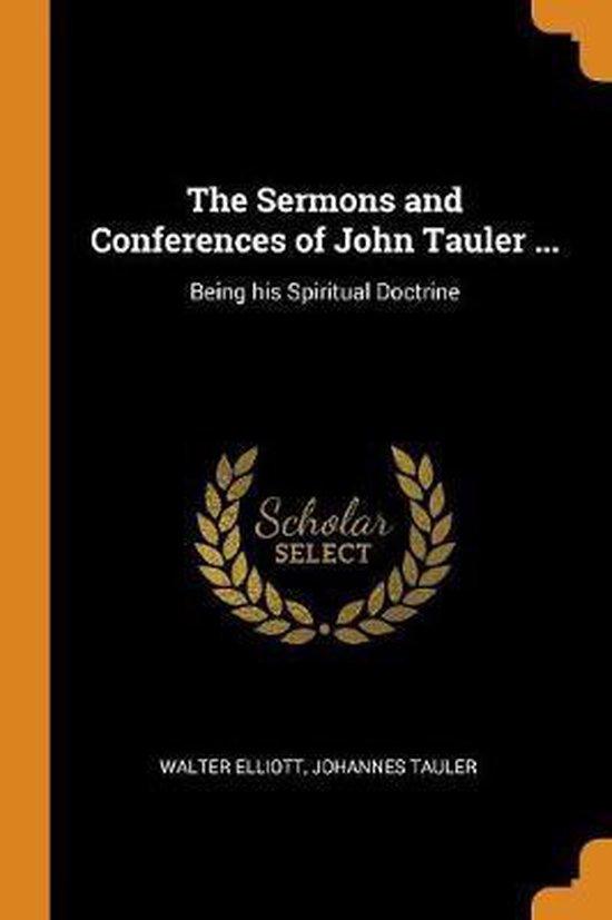 Boek cover The Sermons and Conferences of John Tauler ... van Walter Elliott (Paperback)