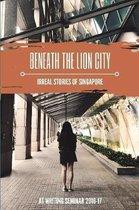 Beneath the Lion City