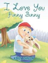 I Love You Funny Bunny