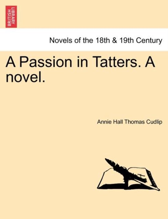 A Passion in Tatters. a Novel.