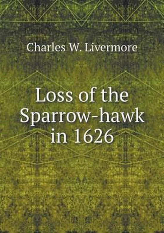 Loss of the Sparrow-Hawk in 1626