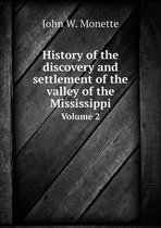 History of the Discovery and Settlement of the Valley of the Mississippi Volume 2