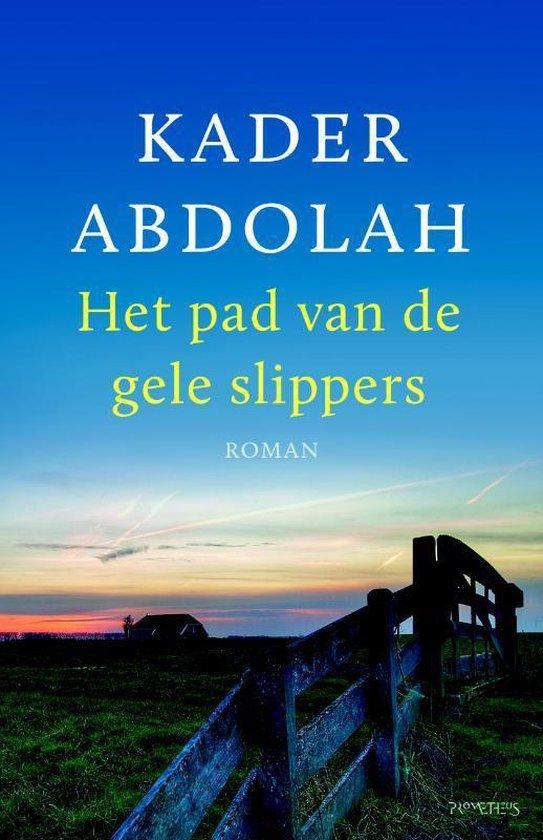 Het pad van de gele slippers - Kader Abdolah |