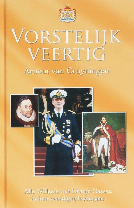 Vorstelijk Veertig - A. J.P.H. Van Cruyningen  