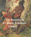 The Deerslayer, First of the Leatherstocking Tales