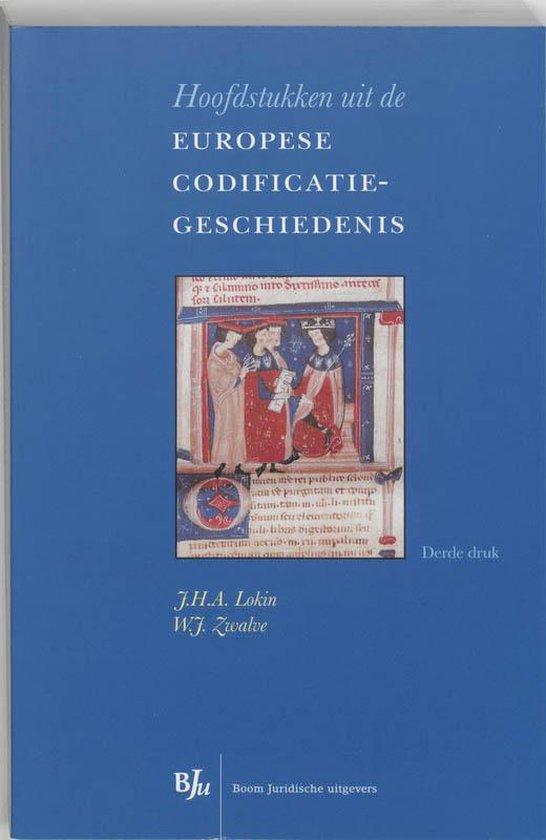 Hoofdstukken Uit De Europese Codificatiegeschiedenis - J.H.A. Lokin |