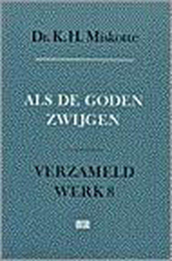 VERZAMELD WERK 8 ALS DE GODEN ZWYGEN - K. Miskotte |