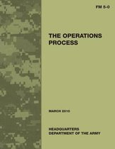 The Operations Process (Field Manual No. 5-0)