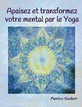 Apaisez et transformez votre mental par le Yoga