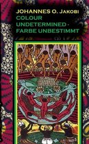 Colour Undetermined - Farbe Unbestimmt
