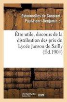 tre Utile, Discours de la Distribution Des Prix Du Lyc e Janson de Sailly