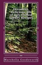 Decadent, Delicious 4th of July Grilled Turkey Recipes
