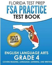 Florida Test Prep FSA Practice Test Book English Language Arts Grade 4