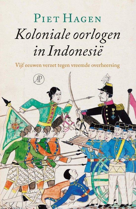 Boek cover Koloniale oorlogen in Indonesië van Piet Hagen (Onbekend)