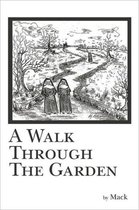 A Walk Through The Garden