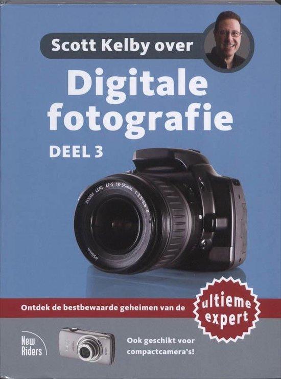 Scott Kelby over: Digitale fotografie deel 3 - Scott Kelby |