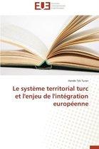 Le Syst�me Territorial Turc Et l'Enjeu de l'Int�gration Europ�enne